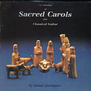 Album cover to Christmas record An Anthology of Sacred Carols for Classical Guitar by James Sundquist.